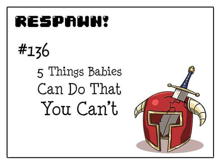 5 Things Babies Can Do that You Can't – by Respawn Comics